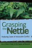 img - for Grasping the Nettle: Analyzing Cases of Intractable Conflict book / textbook / text book