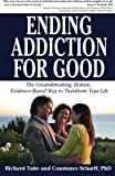 Ending Addiction for Good, Richard Taite and Constance Scharff, 1604948582