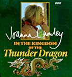 Front cover for the book In the Kingdom of the Thunder Dragon by Joanna Lumley