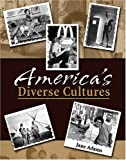 America's Diverse Cultures, Adams, Angela and Adams, 0757521282