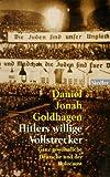 Hitler's Willinge Vollstrecker, Daniel Jonah Goldhagen, 344275500X
