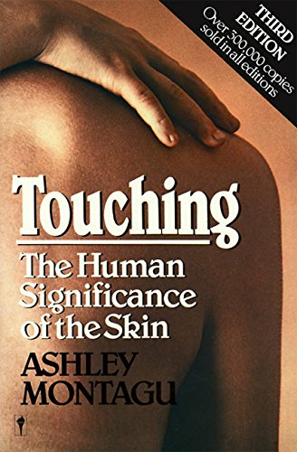 Touching: The Human Significance of the Skin