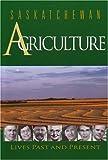 Saskatchewan Agriculture, Lisa Lynne Dale-Burnett, 0889771693