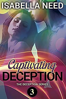 Captivating Deception (Deception Series Book 3) by [Need, Isabella]