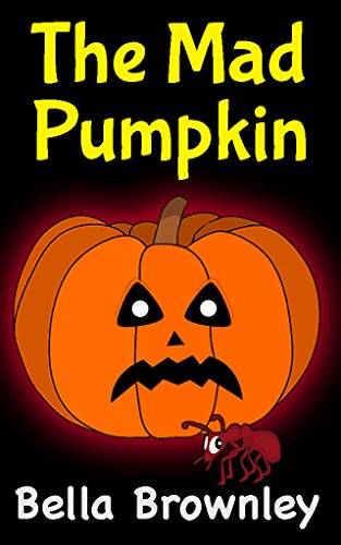 The Mad Pumpkin: Books for Kids (Kids Books, Children's Books, Halloween Picture Books, Funny (Old Halloween Cartoons)