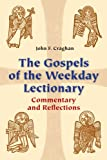 The Gospels of the Weekday Lectionary, John F. Craghan, 0814633382