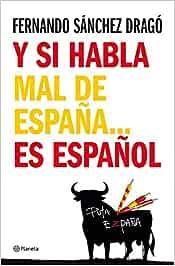 Y si habla mal de España...es español: Amazon.es: Sánchez Dragó, Fernando: Libros