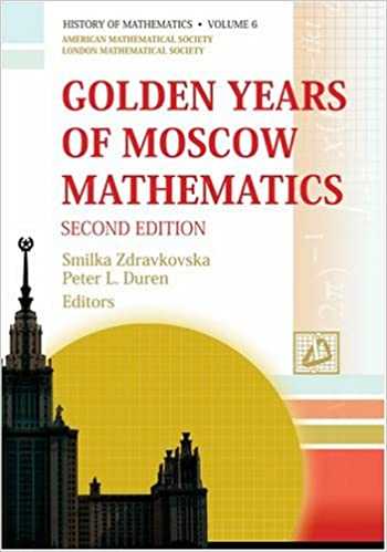 Golden Years of Moscow Mathematics (History of Mathematics (Z))