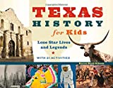 img - for Texas History for Kids: Lone Star Lives and Legends, with 21 Activities (For Kids series) book / textbook / text book