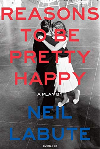 Reasons to Be Pretty Happy: A Play from Abrams Books