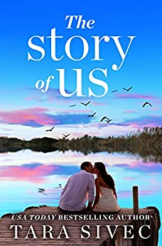 The Story of Us: A heart-wrenching story that will make you believe in true love by [Sivec, Tara]