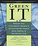 img - for Green IT: Reduce Your Information System's Environmental Impact While Adding to the Bottom Line book / textbook / text book