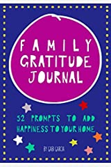 Family Gratitude Journal: 52 prompts to add happiness to your home Paperback
