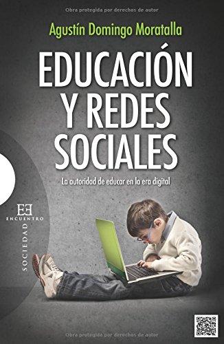 Download Educación y redes sociales: la autoridad de educar en la era digital (Spanish Edition) pdf