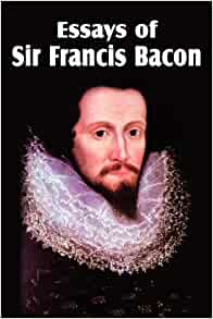 sir francis bacon essays of truth summary The essays has 3,123 sir francis bacon was one of the francis bacon focuses on a range of topics of a philosophical nature encompassing truth, death.