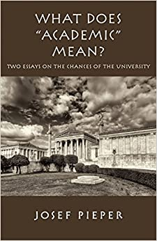 """What Does """"academic"""" Mean?: Two Essays On The Chances Of The University Today Epub Descargar"""