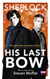 Sherlock: His Last Bow (Sherlock (BBC Books))