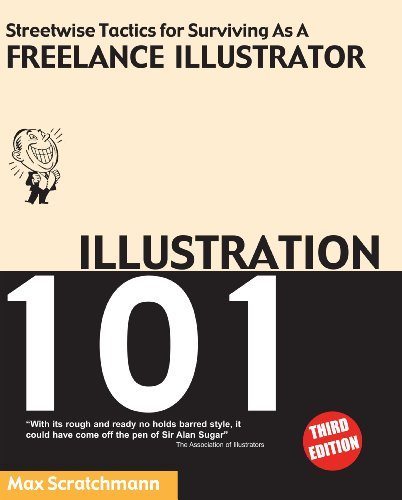 Illustration 101 - Streetwise Tactics for Surviving as a Freelance Illustrator por Max Scratchmann