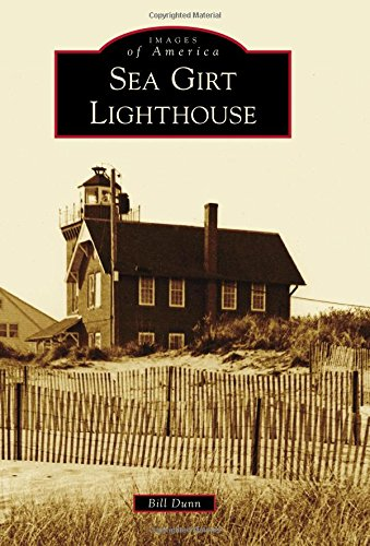 Sea Girt Lighthouse (Images of America) -