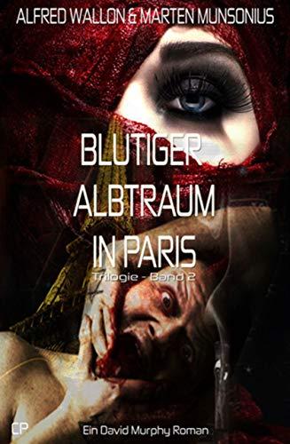 Blutiger Albtraum in Paris - Ein David Murphy Roman #2 (German Edition)