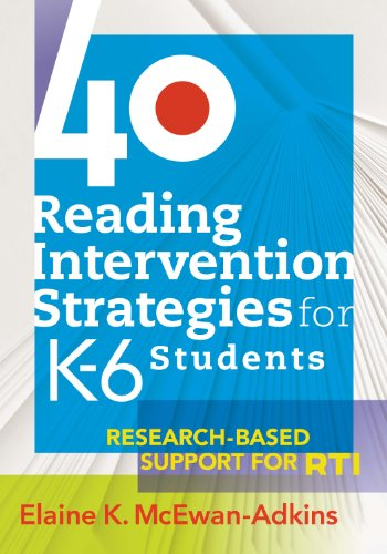 40 Support (40 Reading Intervention Strategies for K6 Students: Research-Based Support for RTI)