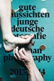 img - for Gute Aussichten - New German Photography 2013/2014 book / textbook / text book