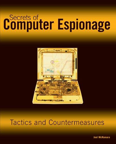 Secrets of Computer Espionage: Tactics and Countermeasures-cover