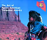The Art of Native American Turquoise Jewelry, Ann Stalcup, 0823953327