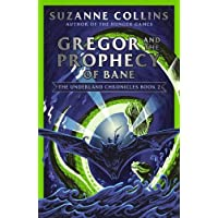 Gregor and the Prophecy of Bane: 2 (The Underland Chronicles)