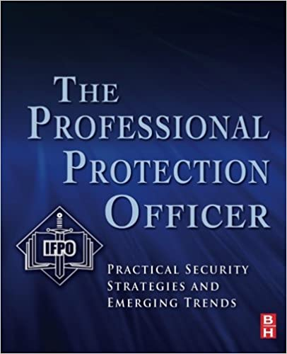 The professional protection officer practical security strategies the professional protection officer practical security strategies and emerging trends 1st edition fandeluxe Images