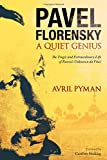 img - for Pavel Florensky: A Quiet Genius: The Tragic and Extraordinary Life of Russia  TMs Unknown da Vinci book / textbook / text book