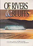 Of Rivers & Bluffs: A Pictorial Tour of the Driftless Area of Western Wisconsin & Eastern Minnesota