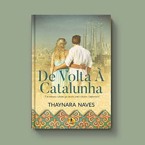 De volta à Catalunha: Um romance e drama que mostra como o destino é imprevisível (Inédita Livro 1)
