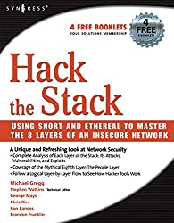 Hack the Stack: Using Snort and Ethereal to Master The 8 Layers of An Insecure Network