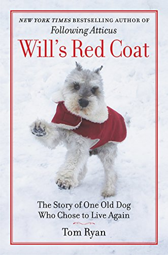Wills Coat (Will's Red Coat: The Story of One Old Dog Who Chose to Live Again)
