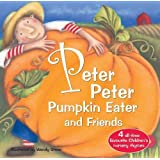 Peter Peter Pumpkin Eater and Friends (20 Favourite Nursery Rhymes - Illustrated by Wendy Straw)