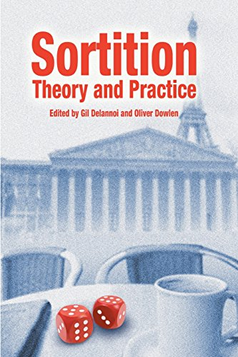 Sortition: Theory and Practice (Sortition and Public Policy)