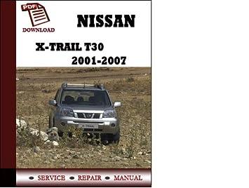 nissan x trail t30 2001 2002 2003 2004 2005 2006 2007 service repair rh amazon co uk x trail t30 service manual download nissan x-trail t30 workshop service repair manual free download