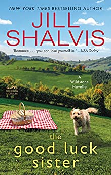 The Good Luck Sister: A Wildstone Novella (Kindle Single): 3 by [Shalvis, Jill]