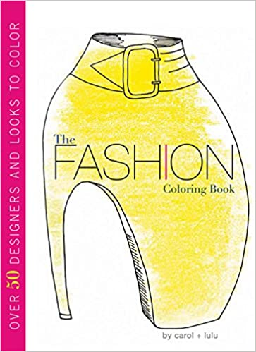 the fashion coloring book carol chu lulu chang 9780547553955 amazoncom books - Fashion Coloring Book