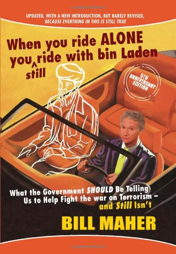 Read Online When You Ride Alone You Still Ride with Bin Laden: What the Government Should Be Telling Us to Help Fight the War on Terrorism - And Still Isn't pdf
