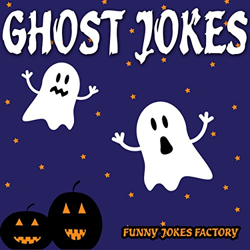Ghost Jokes for Kids (Hilarious Halloween Jokes): Halloween Jokes, Humor, Comedy, and Puns (Halloween Joke Books for Kids) ()