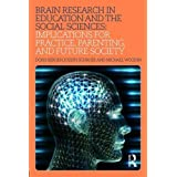 Implications of Brain Research for Education, Social Sciences, Parenting, and Future Society