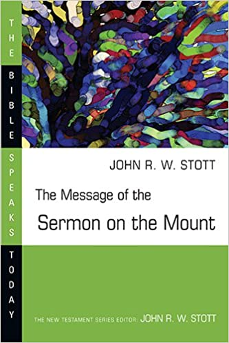 The Message Of Sermon On Mount Matthew 5 7 Christian Counter Culture John Stott 9780877842965 Amazon Books