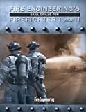 Fire Engineering's Skill Drills for Firefighter I and II, Pennwell, 1593702159