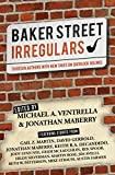 Baker Street Irregulars: Thirteen Authors with New Takes on Sherlock Holmes - Kindle edition by Ventrella, Michael A., Maberry, Jonathan. Mystery, Thriller & Suspense Kindle eBooks @ Amazon.com.
