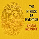 The Ethics of Invention: Technology and the Human Future Audiobook by Sheila Jasanoff Narrated by Jo Anna Perrin