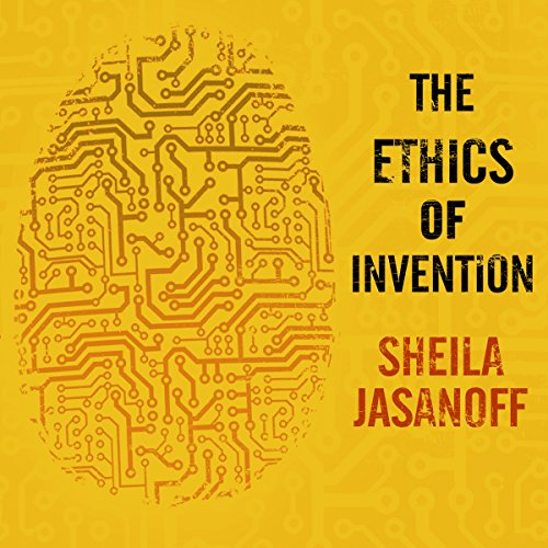The Ethics of Invention: Technology and the Human Future by Tantor Audio