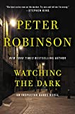 Watching the Dark: An Inspector Banks Novel by  Peter Robinson in stock, buy online here