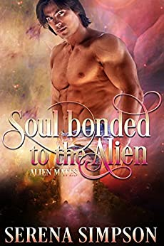 Soul-Bonded to the Alien (Alien Mates book one) by [Simpson, Serena]